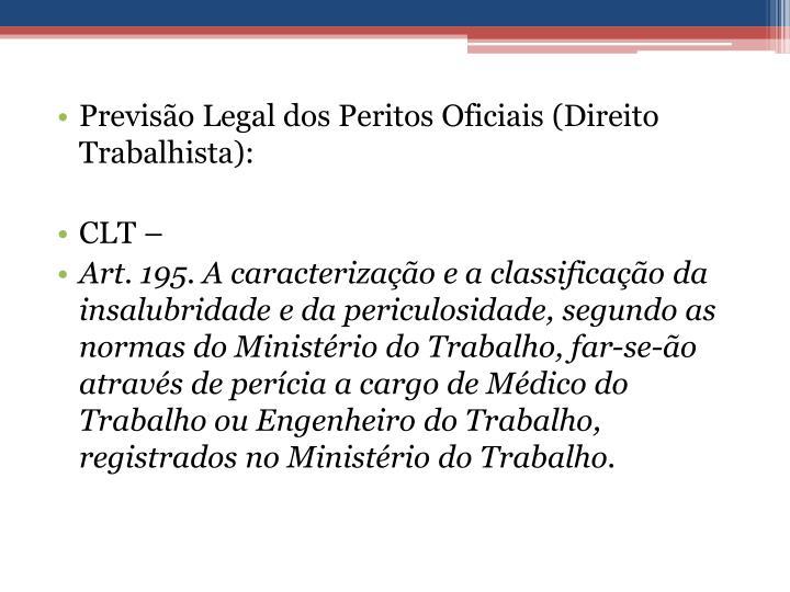 Previsão Legal dos Peritos Oficiais (Direito Trabalhista):