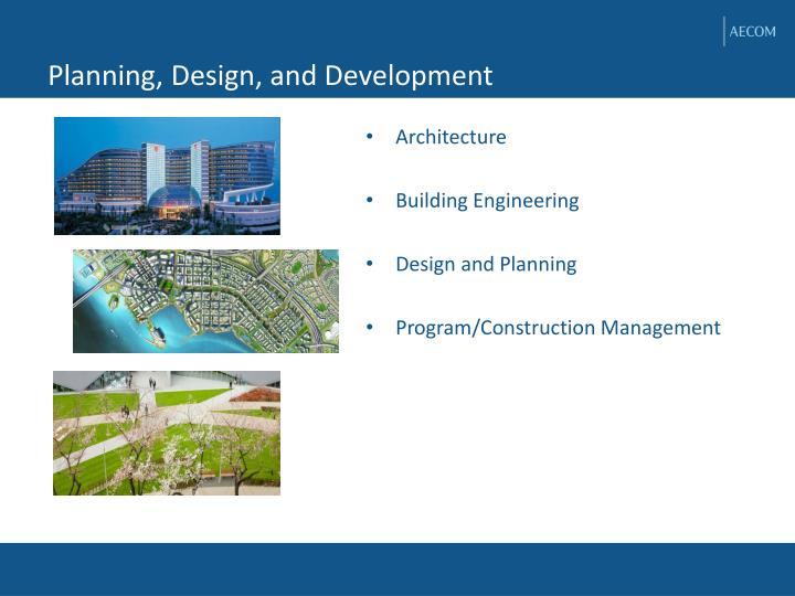 Planning, Design, and Development