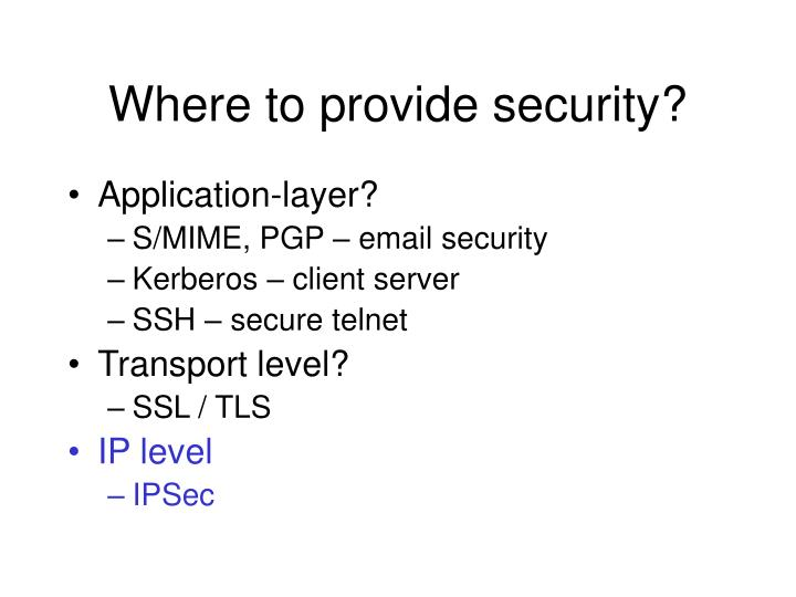 Where to provide security?