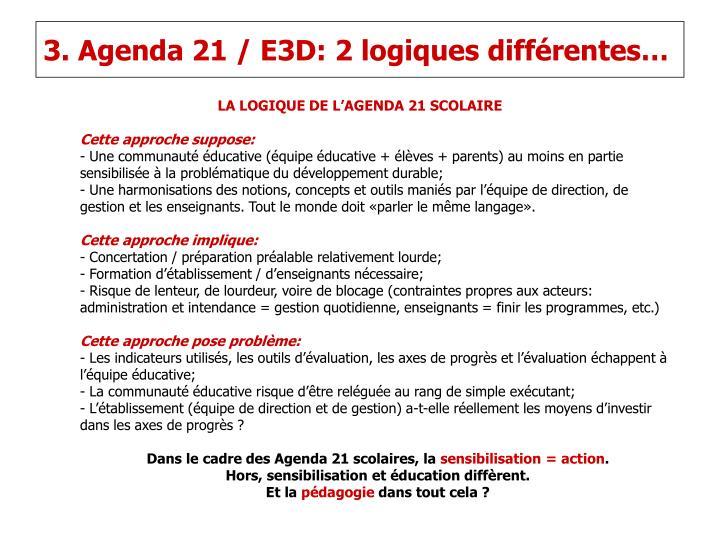 3. Agenda 21 / E3D: 2 logiques différentes…