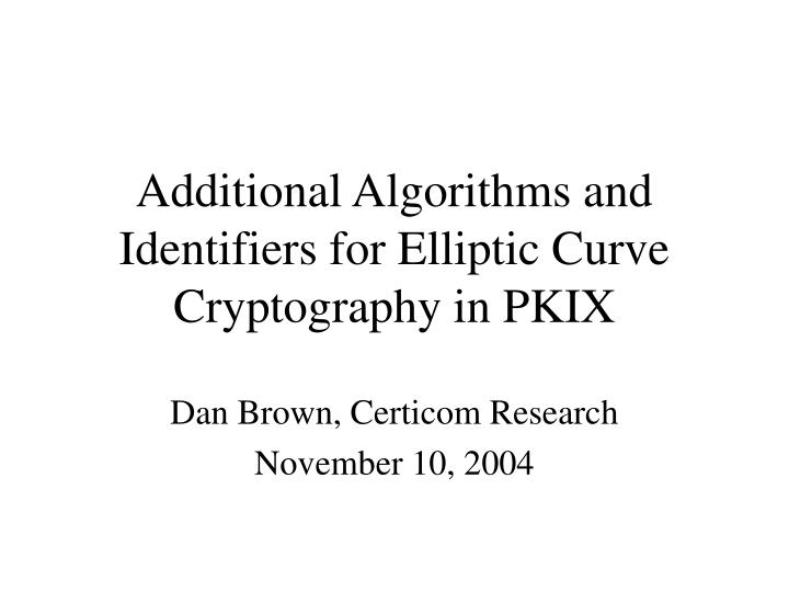 Additional algorithms and identifiers for elliptic curve cryptography in pkix