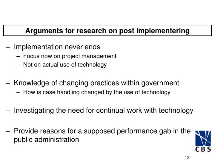 Arguments for research on post implementering