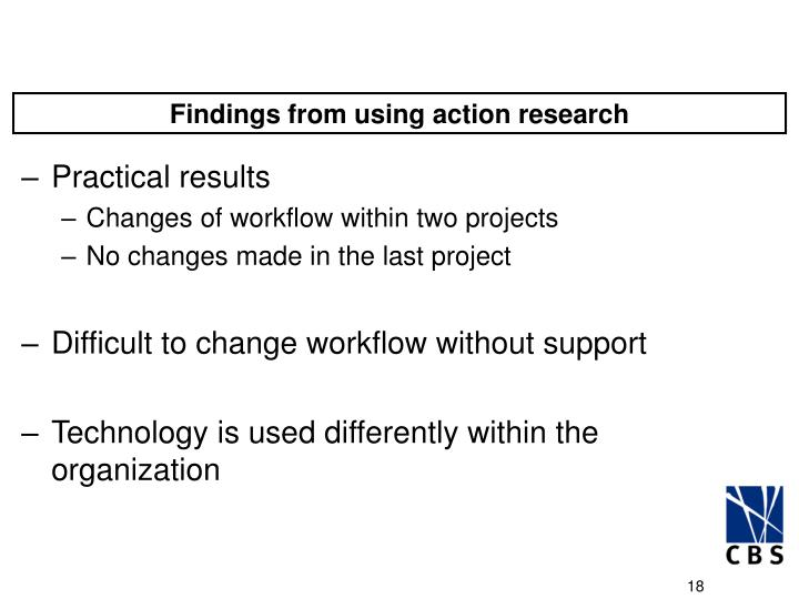 Findings from using action research