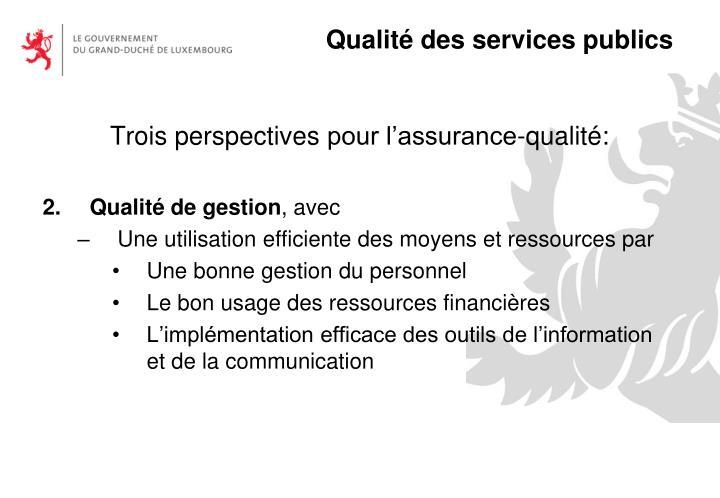 Trois perspectivespour l'assurance-qualité:
