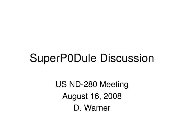 Superp0dule discussion
