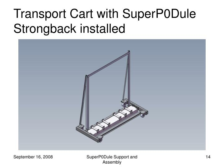 Transport Cart with SuperP0Dule Strongback installed