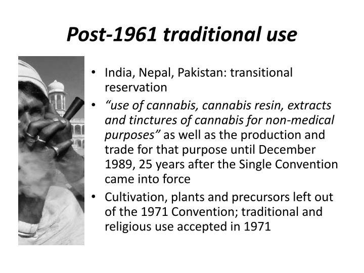 Post-1961 traditional use