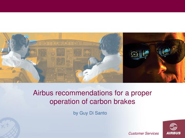Airbus recommendations for a proper operation of carbon brakes