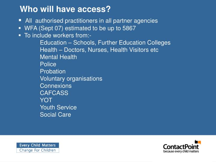 Who will have access?