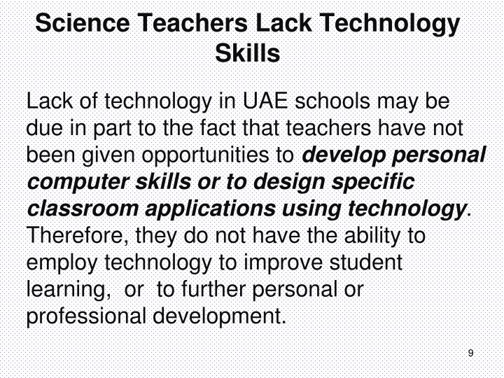 Lack of technology in UAE schools may be due in part to the fact that teachers have not been given opportunities to