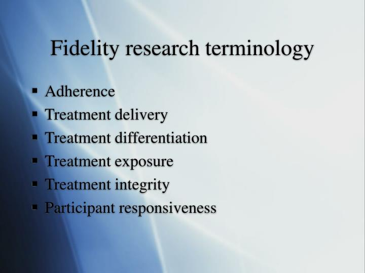 Fidelity research terminology