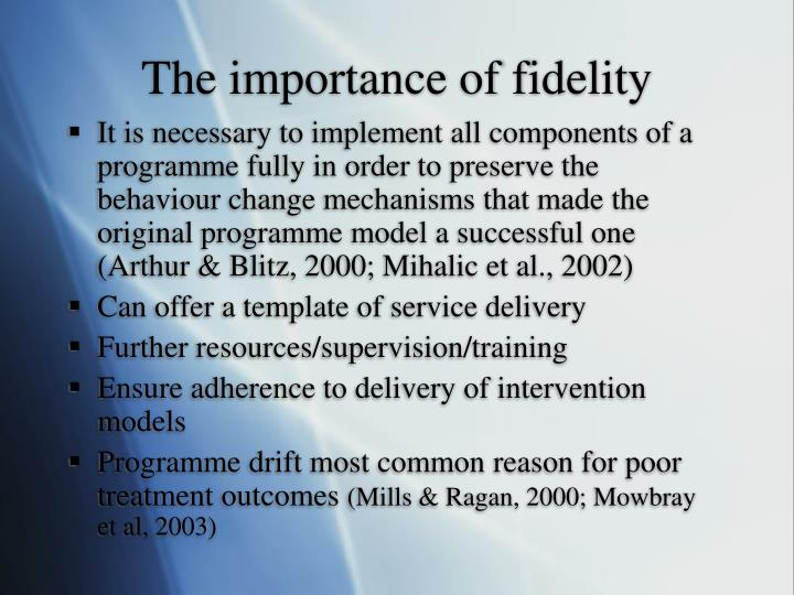 The importance of fidelity