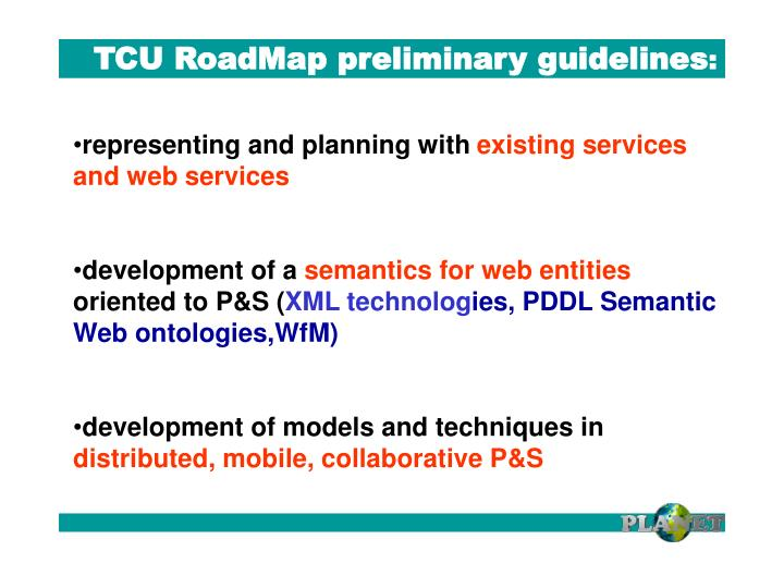 TCU RoadMap preliminary guidelines