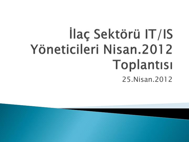 La sekt r it is y neticileri nisan 2012 toplant s