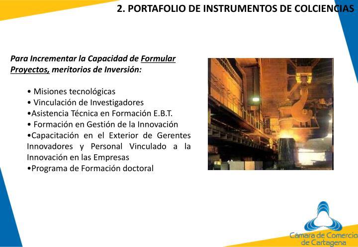 2. PORTAFOLIO DE INSTRUMENTOS DE COLCIENCIAS