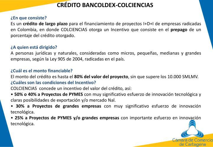 CRÉDITO BANCOLDEX-COLCIENCIAS