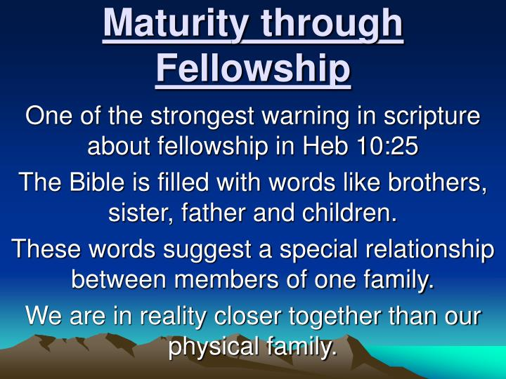 Maturity through fellowship