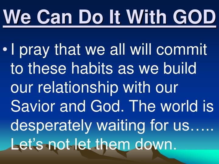 We Can Do It With GOD
