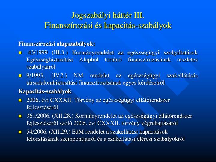 Jogszabályi háttér III.