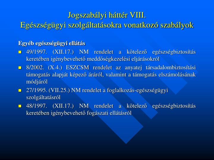 Jogszabályi háttér VIII.