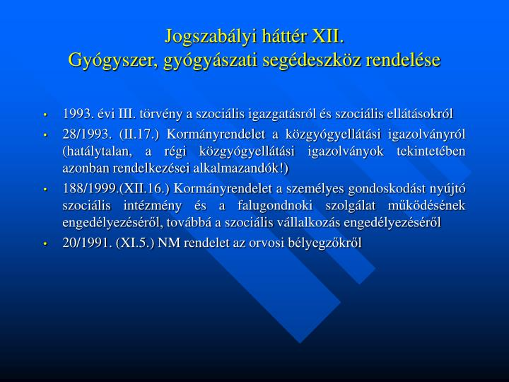 Jogszabályi háttér XII.