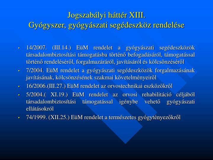 Jogszabályi háttér XIII.