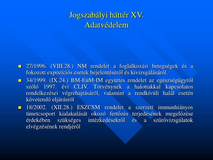 Jogszabályi háttér XV.