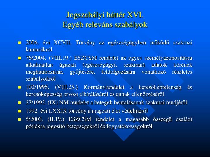 Jogszabályi háttér XVI.