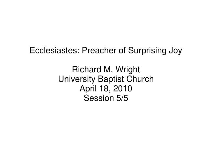 Ecclesiastes: Preacher of Surprising Joy
