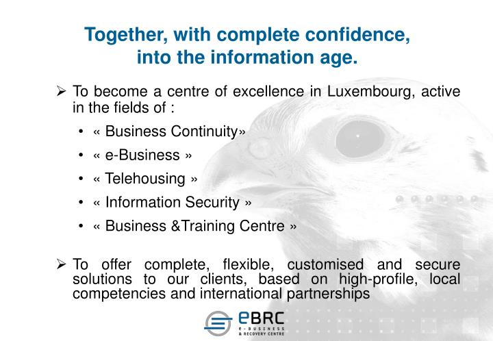 Together with complete confidence into the information age