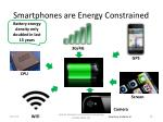 smartphones are energy constrained
