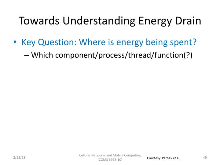 Towards Understanding Energy Drain