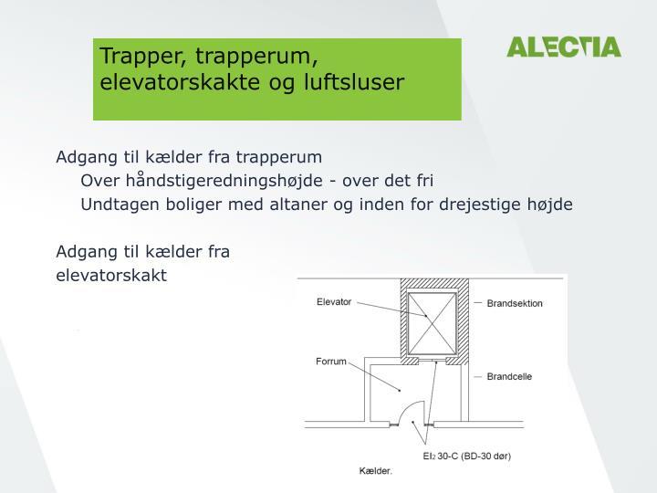 Trapper, trapperum, elevatorskakte og luftsluser