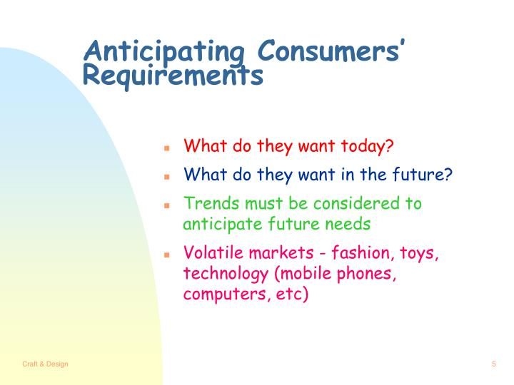 Anticipating Consumers' Requirements