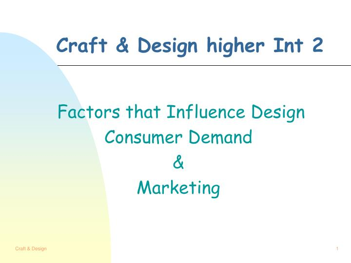 craft design higher int 2
