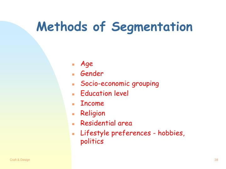Methods of Segmentation
