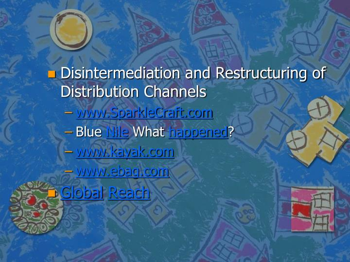 Disintermediation and Restructuring of Distribution Channels