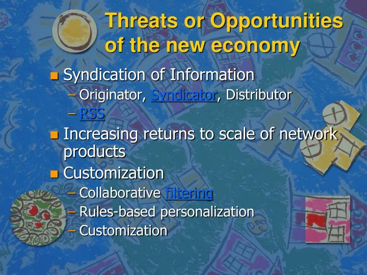 Threats or Opportunities of the new economy