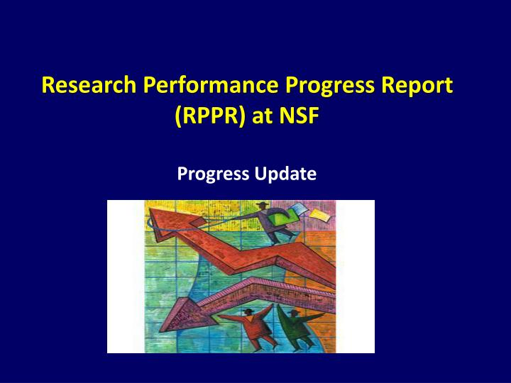 Research Performance Progress Report (RPPR) at NSF