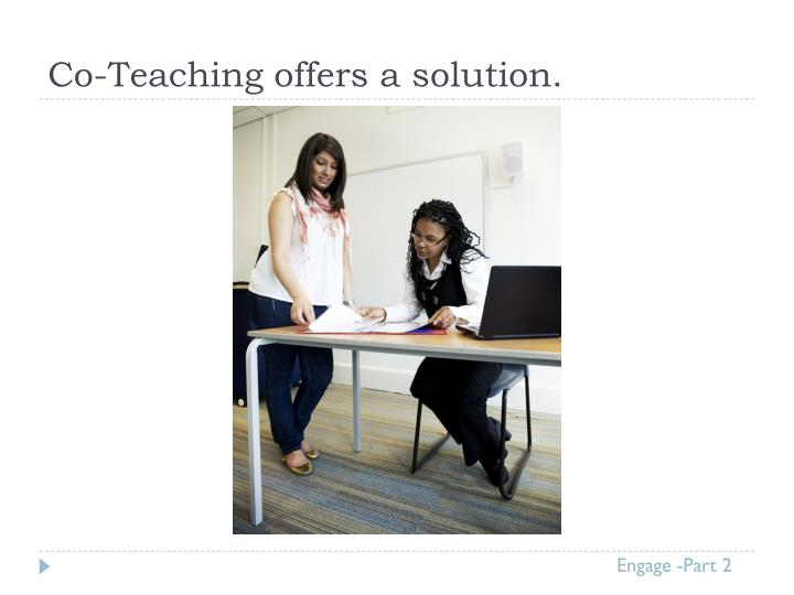 Co-Teaching offers a