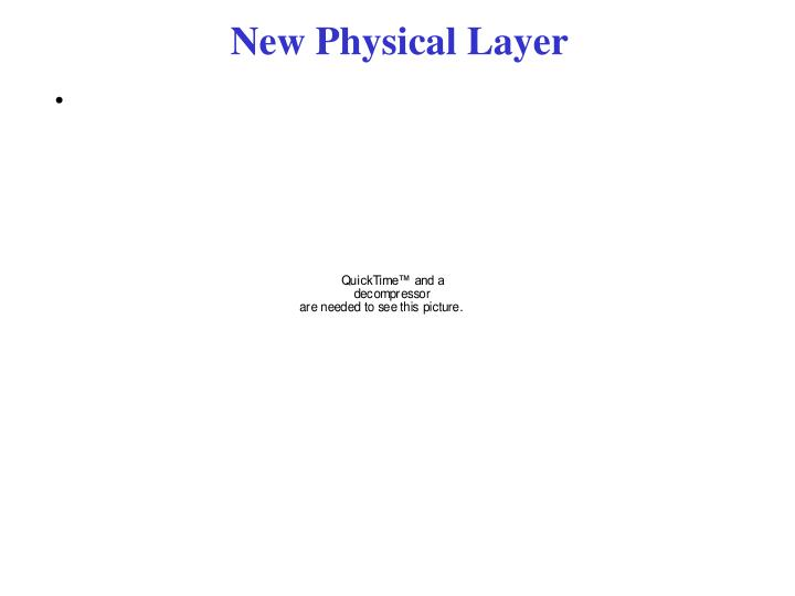New Physical Layer