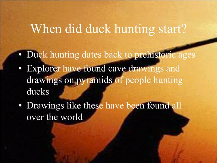 When did duck hunting start?