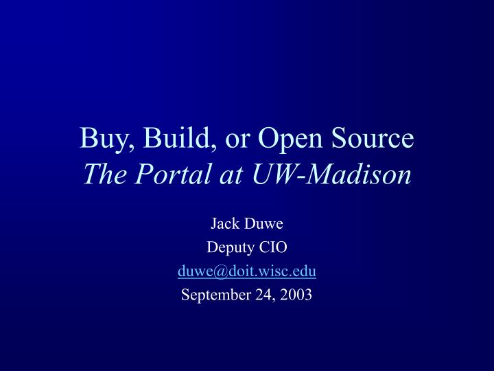 Buy, Build, or Open Source