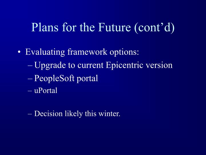 Plans for the Future (cont'd)