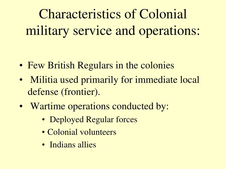 Characteristics of Colonial military service and operations: