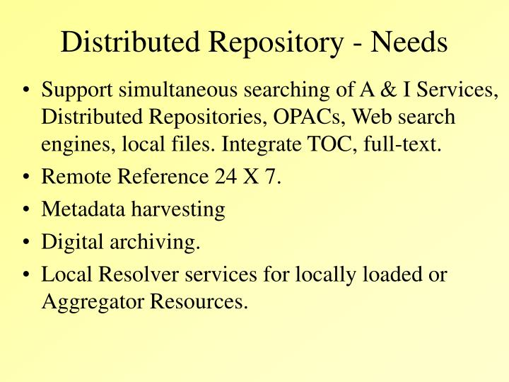Distributed Repository - Needs