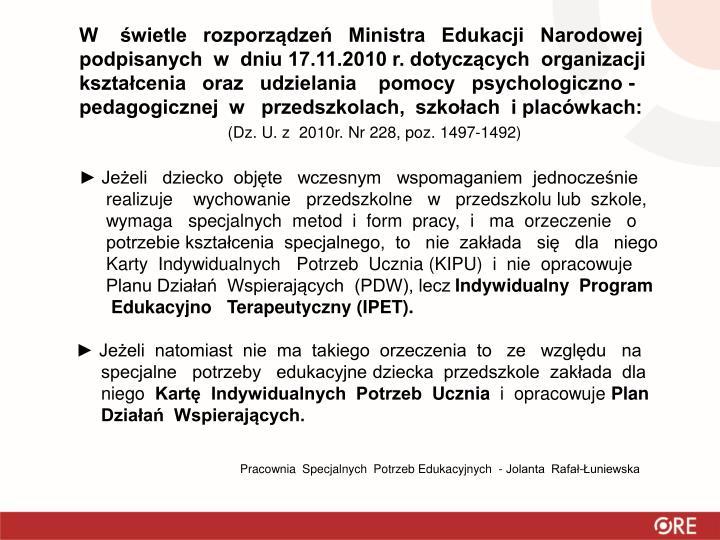 W    świetle   rozporządzeń   Ministra   Edukacji   Narodowej podpisanych  w  dniu 17.11.2010 r. dotyczących  organizacji         kształcenia   oraz   udzielania    pomocy   psychologiczno -pedagogicznej  w   przedszkolach,  szkołach  i placówkach: