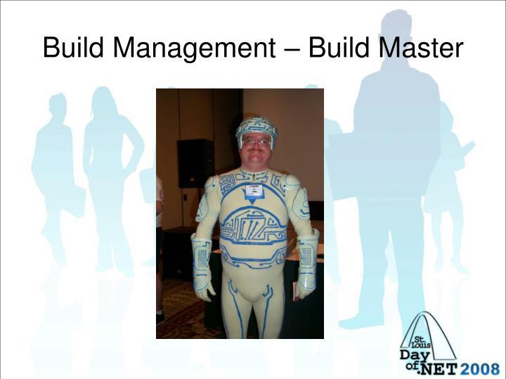 Build Management – Build Master