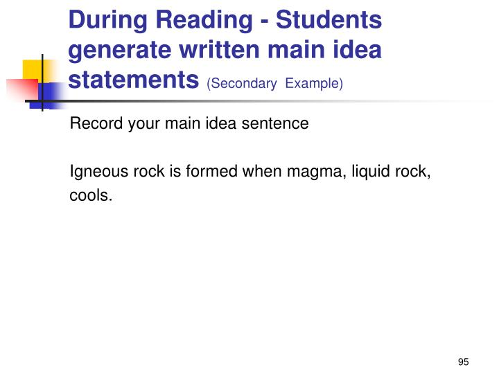 During Reading - Students generate written main idea statements