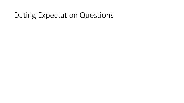 Dating Expectation Questions